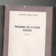Libros de segunda mano: PEDAGOGÍA DE LA LUCHA ASCÉTICA, VICTOR GARCÍA HOZ. Lote 122108559