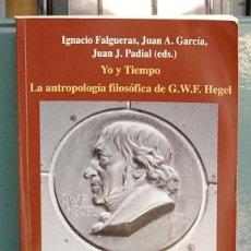 Libros de segunda mano: CONTRASTES, SUPLEMENTO 15. YO Y TIEMPO, LA ANTROPOLOGÍA FILOSÓFICA DE HEGEL, VOL. II. Lote 122137435