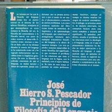 Libros de segunda mano: PRINCIPIOS DE FILOSOFÍA DEL LENGUAJE. JOSÉ HIERRO S. PESCADOR. Lote 122138199
