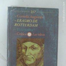 Libros de segunda mano: ERASMO DE ROTTERDAM. CORNELIS AUGUSTIJN. EDITORIAL CRÍTICA, 1990. 341PP. Lote 122138279