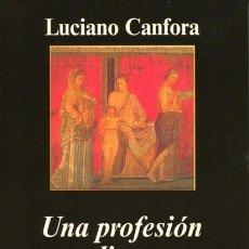 Libros de segunda mano: CANFORA - UNA PROFESIÓN PELIGROSA. VIDA COTIDIANA DE LOS FILÓSOFOS GRIEGOS - SÓCRATES - PLATÓN . Lote 122171223