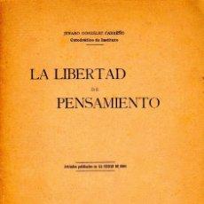 Libros de segunda mano: LA LIBERTAD DE PENSAMIENTO. JENARO GONZÁLEZ CARREÑO. Lote 122228887