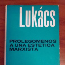 Libros de segunda mano: PROLEGÓMENOS A UNA ESTÉTICA MARXISTA. LUKÁKS. GRIJALBO 1969. Lote 122386851