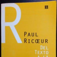 Libros de segunda mano: PAUL RICOEUR. DEL TEXTO A LA ACCIÓN: ENSAYOS DE HERMENÉUTICA II ( FILOSOFÍA ). Lote 122742271