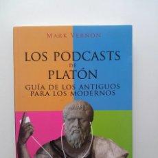 Libros de segunda mano: LOS PODCASTS DE PLATON: GUIA DE LOS ANTIGUOS PARA LOS MODERNOS - MARK VERNON . Lote 123345635