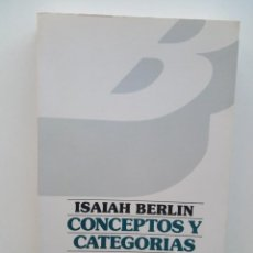 Libri di seconda mano: CONCEPTOS Y CATEGORÍAS. ENSAYOS FILOSÓFICOS - ISAIAH BERLIN . Lote 123412871