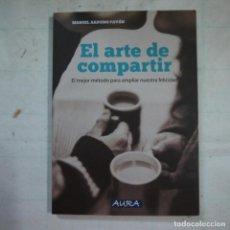 Libros de segunda mano: EL ARTE DE COMPARTIR. EL MEJOR MÉTODO PARA AMPLIAR NUESTRA FELICIDAD - M. ARDUINO PAVÓN - AURA. Lote 123507655