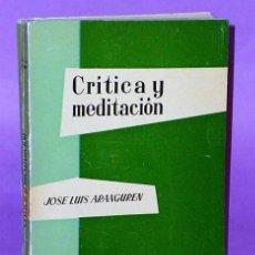 Libros de segunda mano: CRÍTICA Y MEDITACIÓN.. Lote 124203143