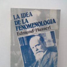 Libros de segunda mano: LA IDEA DE LA FENOMENOLOGÍA - EDMUND HUSSERL (FONDO DE CULTURA ECONÓMICA, 1989). Lote 124626035