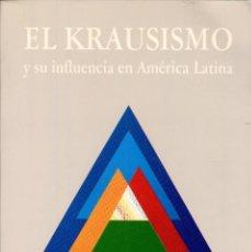 Libros de segunda mano: EL KRAUSISMO Y SU INFLUENCIA EN AMÉRICA LATINA. Lote 124707571