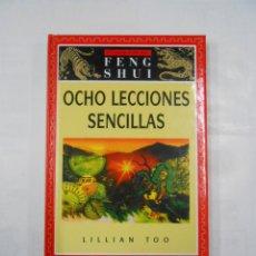 Libros de segunda mano: FUNDAMENTOS DEL FENG SHUI. OCHO LECCIONES SENCILLAS. LILLIAN TOO. TDK264. Lote 125044535