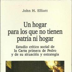 Libros de segunda mano: UN HOGAR PARA LOS QUE NO TIENEN PATRIA NI HOGAR, JOHN H. ELLIOT.ED.VERBO DIVINO,ESTELLA 1995,395 PÁG. Lote 125241015