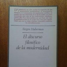Libros de segunda mano: EL DISCURSO FILOSOFICO DE LA MODERNIDAD, JURGEN HABERMAS, TAURUS, 1989. Lote 125303199