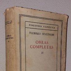 Libros de segunda mano: NIETZSCHE, FRIEDICH: OBRAS COMPLETAS, IV (AGUILAR) (LB). Lote 125326487