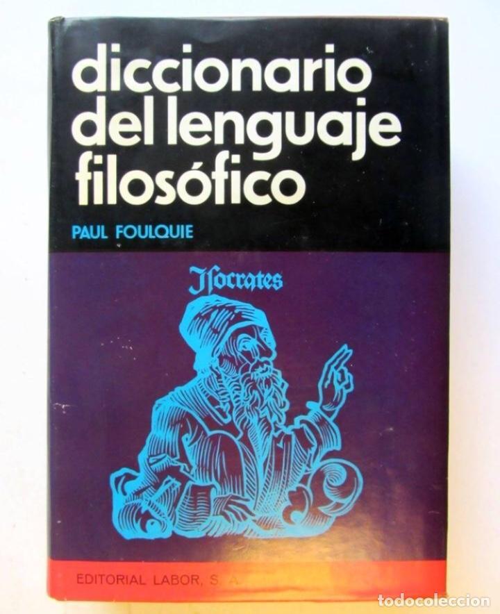 DICCIONARIO DEL LENGUAJE FILOSÓFICO. PAUL FOULQUIE. EDITORIAL LABOR 1967. TAPAS DURAS CON SOBRECUBIE (Libros de Segunda Mano - Pensamiento - Filosofía)
