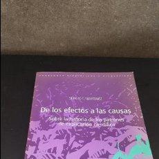 Libros de segunda mano: DE LOS EFECTOS A LAS CAUSAS. SOBRE LA HISTORIA DE LOS PATRONES DE EXPLICACION CIENTIFICA. SERGIO F. . Lote 125686051