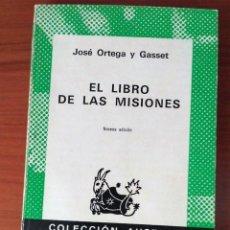 Libros de segunda mano: EL LIBRO DE LAS MISIONES ** JOSÉ ORTEGA Y GASSET. Lote 126007503