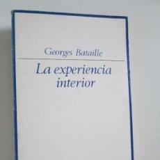Libros de segunda mano: GEORGES BATAILLE. LA EXPERIENCIA INTERIOR. EDITORIAL TAURUS 1973. VER FOTOGRAFIAS ADJUNTAS. Lote 126193991