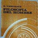 Libros de segunda mano: FILOSOFÍA DEL HOMBRE. R. VERNEAUX. HERDER. Lote 165602424