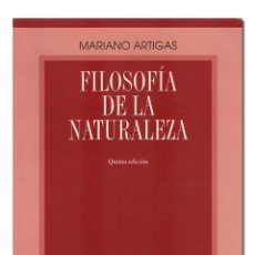 Libros de segunda mano - ARTIGAS (Mariano). Filosofía de la naturaleza. Ediciones Universidad de Navarra, 2003 - 126246968