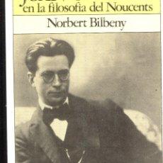 Libros de segunda mano: NORBERT BILBENY. JOAN CREIXELLS EN LA FILOSOFIA DEL NOUCENTS. ED. DOPESA 1979. Lote 126280027