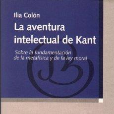 Libros de segunda mano - LA AVENTURA INTELECTUAL DE KANT / ILIA COLÓN - 126441647