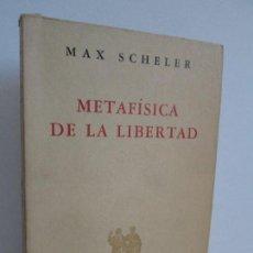 Libros de segunda mano: MAX SCHELER. METAFISICA DE LA LIBERTAD. EDITORIAL NOVA. 1960. VER FOTOGRAFIAS ADJUNTAS. Lote 126603931