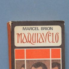 Livres d'occasion: MAQUIAVELO. MARCEL BRION. Lote 126820339