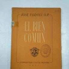Libros de segunda mano: EL BIEN COMÚN. - TODOLI, JOSÉ. INSTITUTO LUIS VIVES DE FILOSOFIA 1951. TDK347. Lote 126995311