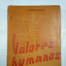Libros de segunda mano: VALORES HUMANOS. VOLUMEN II. - ORTEGA GAISÁN ALEJANDRO. TDK307. Lote 126997135