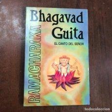 Libros de segunda mano: BHAGAVAD-GITA. EL CANTO DEL SEÑOR - YOGUI RAMACHARAKA. Lote 126961631