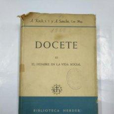 Libros de segunda mano: DOCETE VI: EL HOMBRE EN LA VIDA SOCIAL. P. ANTON KOCH Y ANTONIO SANCHO. BIBLIOTECA HERDER. TDK307. Lote 127205551
