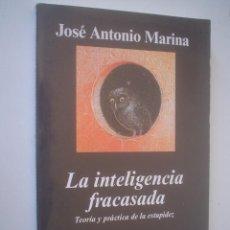 Libros de segunda mano: JOSÉ ANTONIO MARINA: LA INTELIGENCIA FRACASADA. Lote 127221119