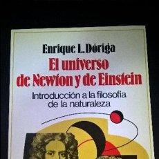 Libros de segunda mano: EL UNIVERSO DE NEWTON Y DE EINSTEIN. ENRIQUE L. DORIGA. INTRODUCCION A LA FILOSOFIA DE LA NATURALEZA. Lote 127451855