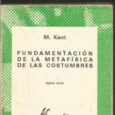 Livres d'occasion: M. KANT. FUNDAMENTACION DE LAS METAFISICA DE LAS COSTUMBRES. ESPASA CALPE. Lote 127847995