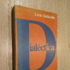 Libros de segunda mano: DIALÉCTICA. LIVIO SICHIROLLO.. Lote 127891131
