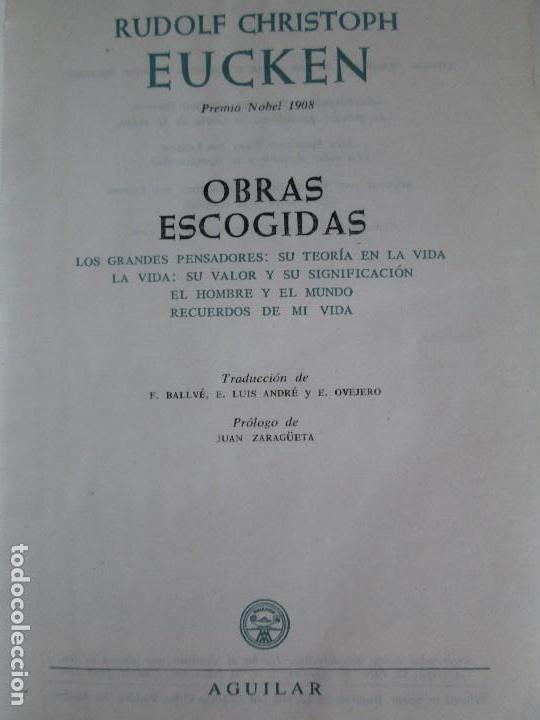 Libros de segunda mano: RUDOLF CHRISTOPH EUCKEN. OBRAS ESCOGIDAS. LOS GRANDES PENSADORES: SU TEORIA EN LA VIDA..AGUILAR 1957 - Foto 7 - 127979331