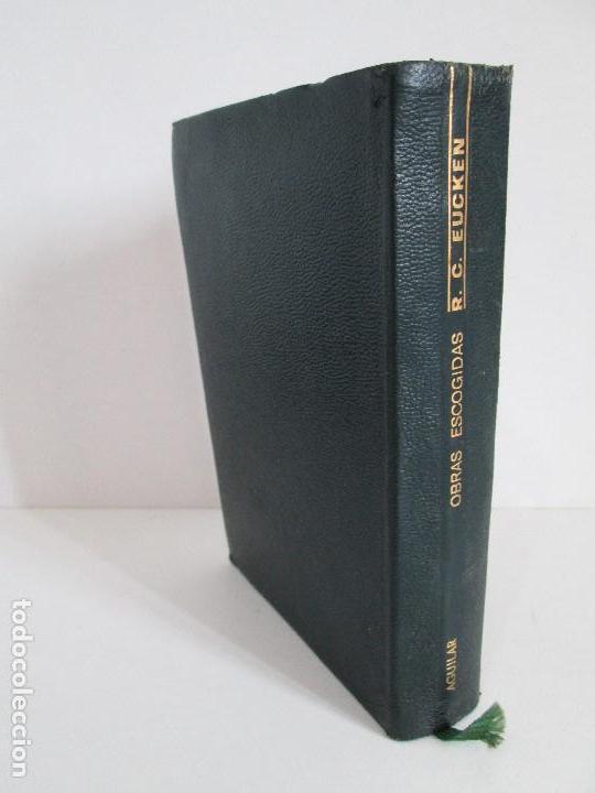 Libros de segunda mano: RUDOLF CHRISTOPH EUCKEN. OBRAS ESCOGIDAS. LOS GRANDES PENSADORES: SU TEORIA EN LA VIDA..AGUILAR 1957 - Foto 26 - 127979331