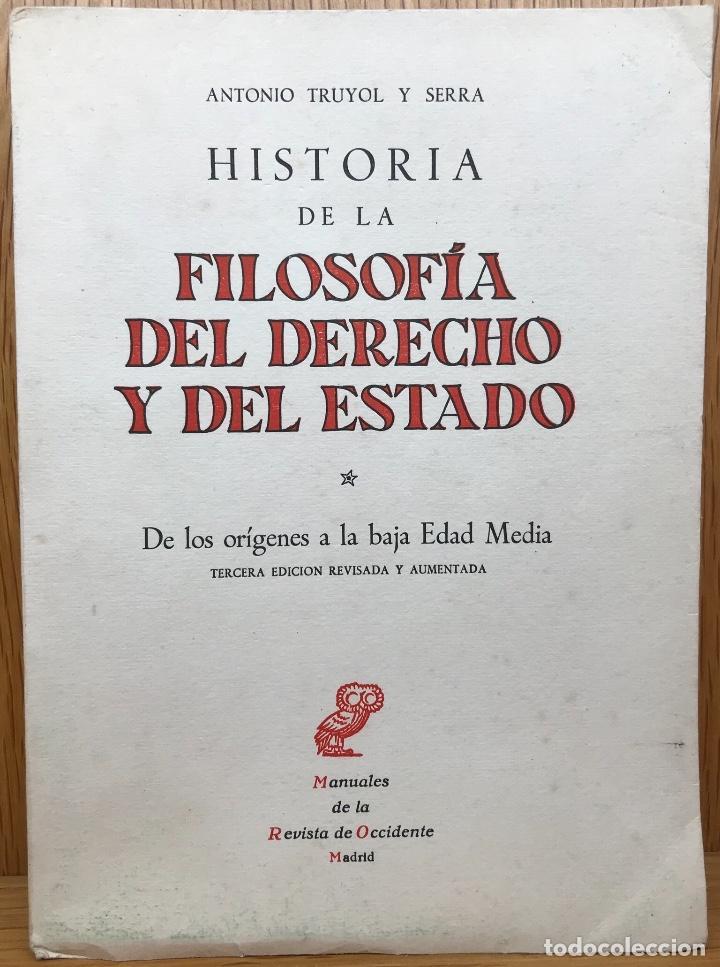 HISTORIA DE LA FILOSOFÍA DEL DERECHO Y DEL ESTADO - DE LOS ORIGENES A LA BAJA EDAD MEDIA - A. TRUYOL (Libros de Segunda Mano - Pensamiento - Filosofía)