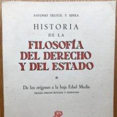 Libros de segunda mano: HISTORIA DE LA FILOSOFÍA DEL DERECHO Y DEL ESTADO - DE LOS ORIGENES A LA BAJA EDAD MEDIA - A. TRUYOL. Lote 195383225