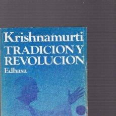 Libros de segunda mano: J. KRISHNAMURTI - TRADICION Y REVOLUCION - EDHASA EDITORIAL 1978. Lote 128168643