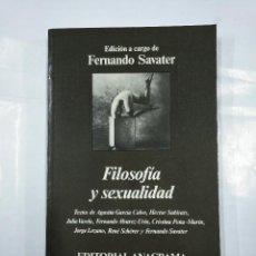 Libros de segunda mano: FILOSOFÍA Y SEXUALIDAD. - VV. AA. - EDICIÓN A CARGO DE FERNANDO SAVATER. TDK319. Lote 128430071