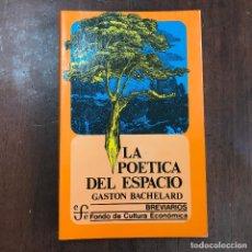 Libros de segunda mano: LA POÉTICA DEL ESPACIO - GASTON BACHELARD. Lote 127928982
