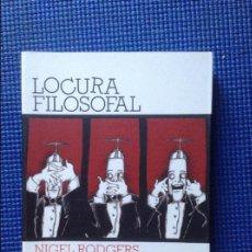 Libros de segunda mano: LOCURA FILOSOFAL NIGEL RODGERS MEL THOMPSON. Lote 128730811