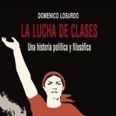 Libros de segunda mano: LA LUCHA DE CLASES. - LOSURDO, DOMENICO.. Lote 128844211