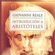 Libros de segunda mano: INTRODUCCIÓN A ARISTÓTELES. - REALE, GIOVANNI.. Lote 128844451