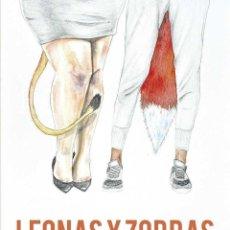 Libros de segunda mano: LEONAS Y ZORRAS. - SERRA SÁNCHEZ, CLARA.. Lote 128844503