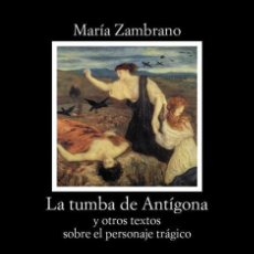 Libros de segunda mano: LA TUMBA DE ANTÍGONA. - ZAMBRANO, MARÍA.. Lote 128844643