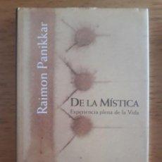 Libros de segunda mano: DE LA MÍSTICA EXPERIENCIA PLENA DE LA VIDA / RAIMON PANIKKER / EDI. HERDER / 1ª EDICIÓN 2005. Lote 128865887