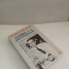 Libros de segunda mano: HUXLEY SOBRE LA DIVINIDAD (SABIDURIA PERENNE) 1ª ED 2000 NUEVO SIN LEER. Lote 128868251